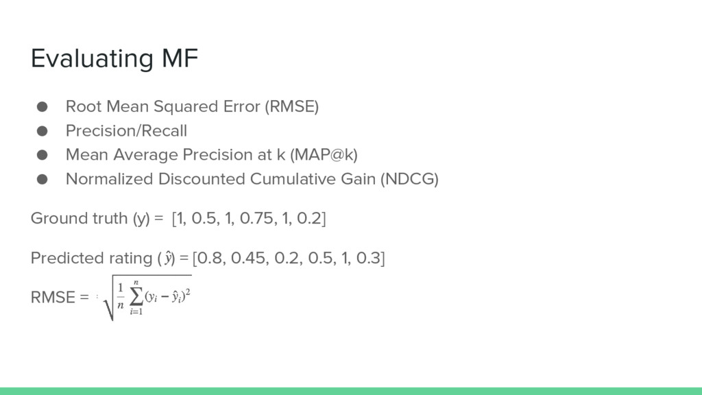 Evaluating MF ● Root Mean Squared Error (RMSE) ...