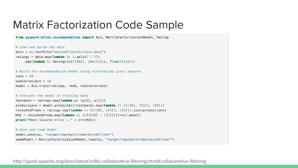 Matrix Factorization Code Sample http://spark.a...