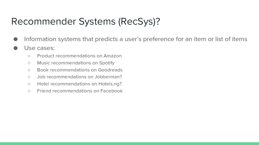 Recommender Systems (RecSys)? ● Information sys...