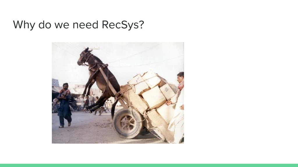 Why do we need RecSys?