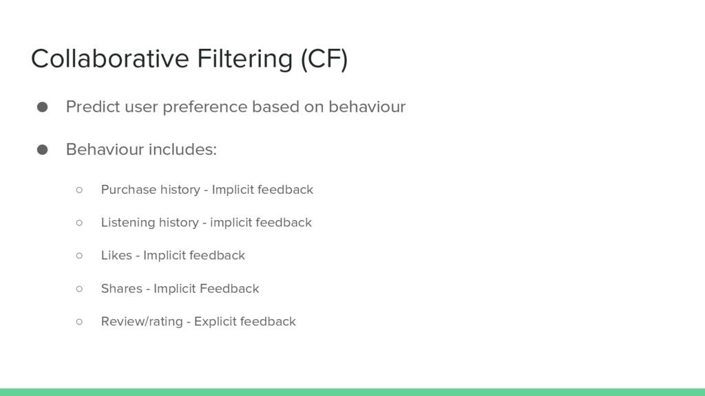 Collaborative Filtering (CF) ● Predict user pre...