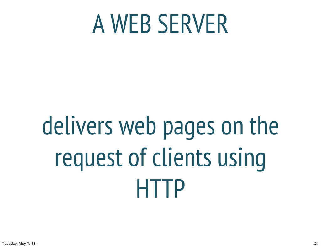 delivers web pages on the request of clients us...
