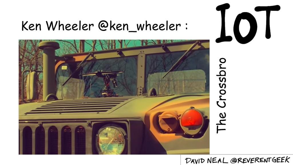 Ken Wheeler @ken_wheeler : The Crossbro