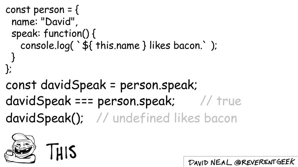 "const person = { name: ""David"", speak: function..."