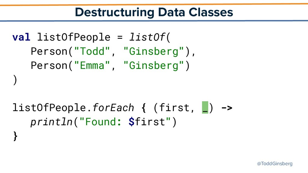 @ToddGinsberg Destructuring Data Classes val li...