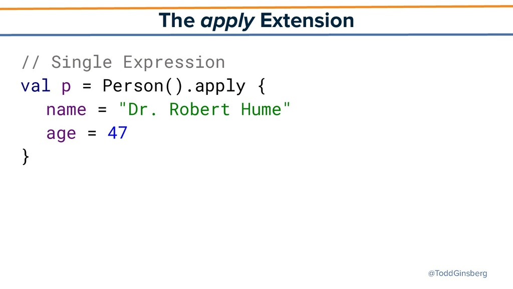 @ToddGinsberg The apply Extension // Single Exp...