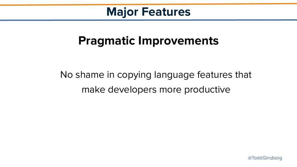 @ToddGinsberg Major Features Pragmatic Improvem...