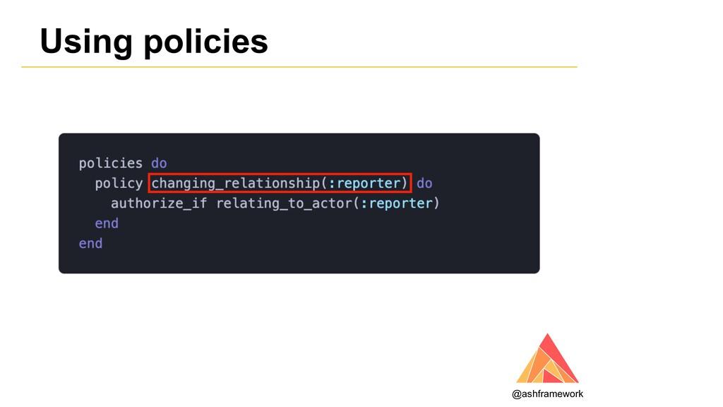 Using policies @ashframework