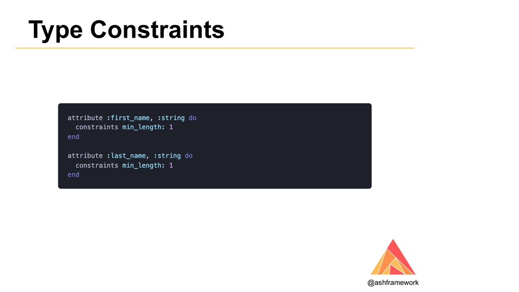 Type Constraints @ashframework