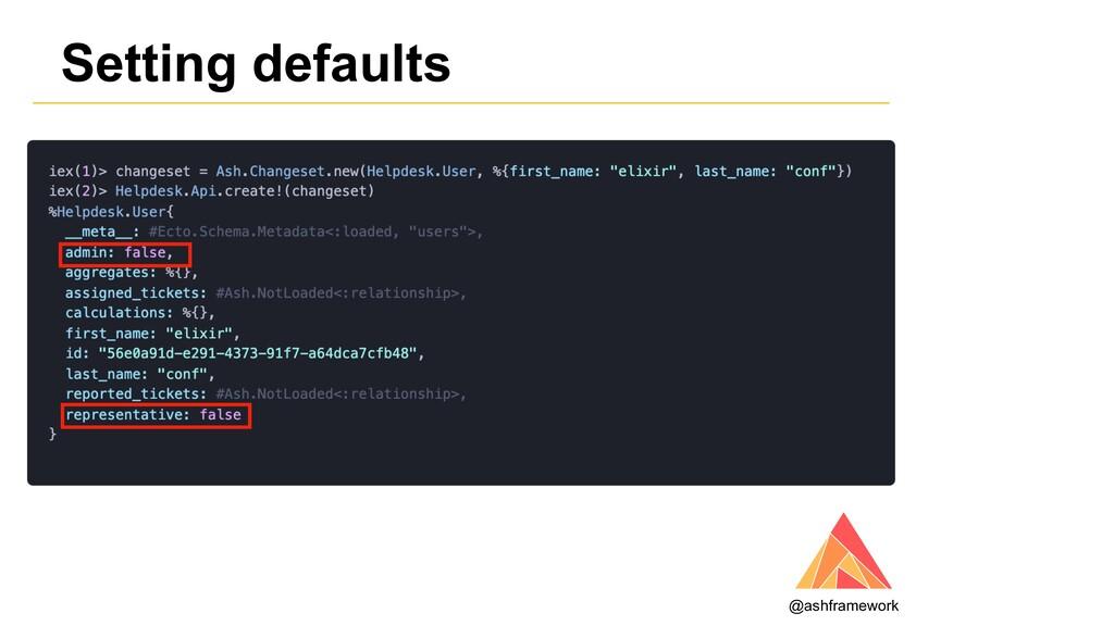 Setting defaults @ashframework