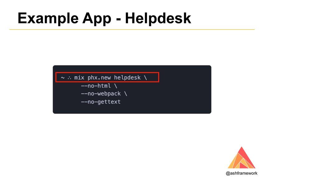 Example App - Helpdesk @ashframework