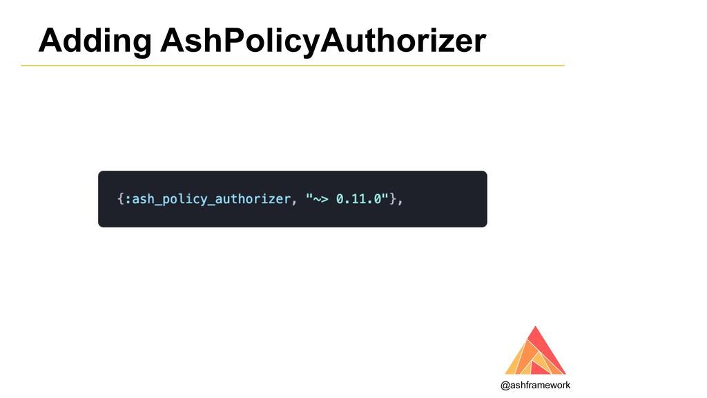 Adding AshPolicyAuthorizer @ashframework