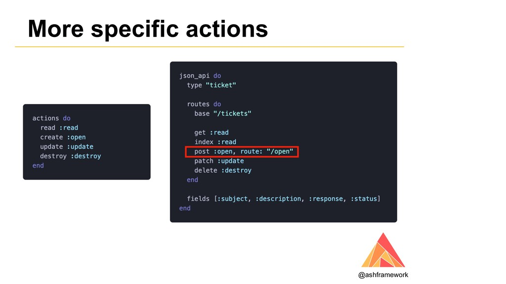 More specific actions @ashframework