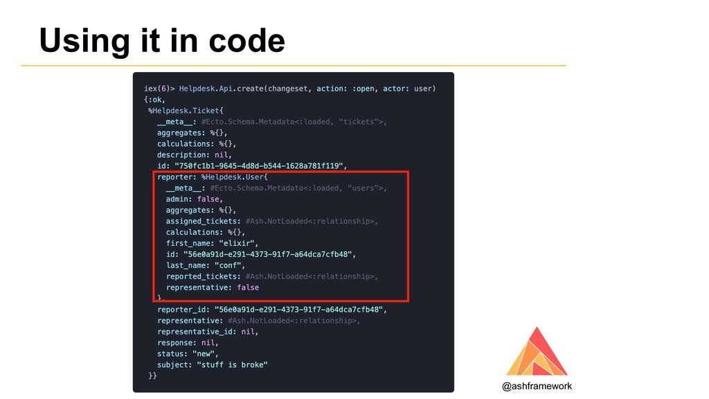 Using it in code @ashframework