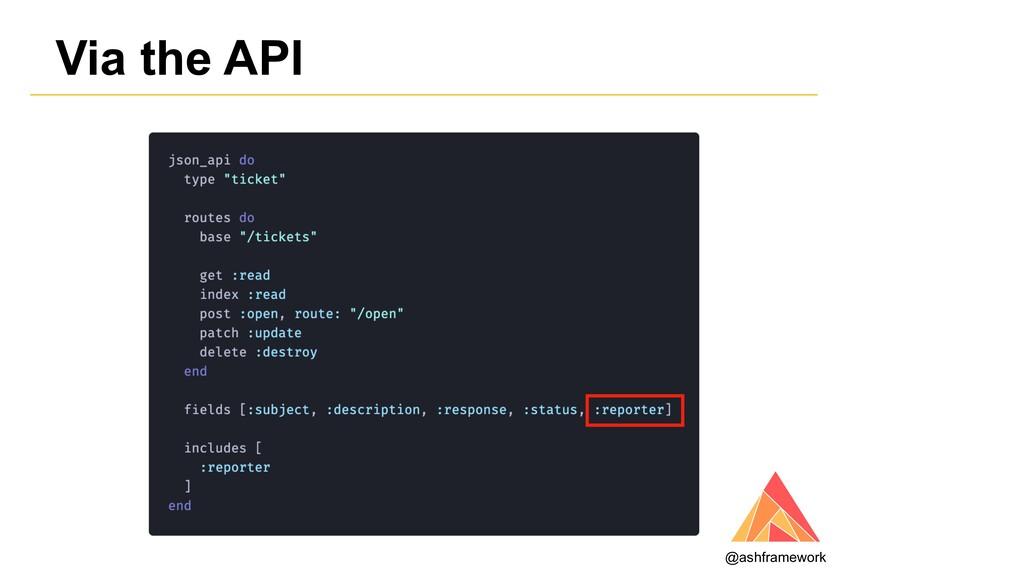 Via the API @ashframework