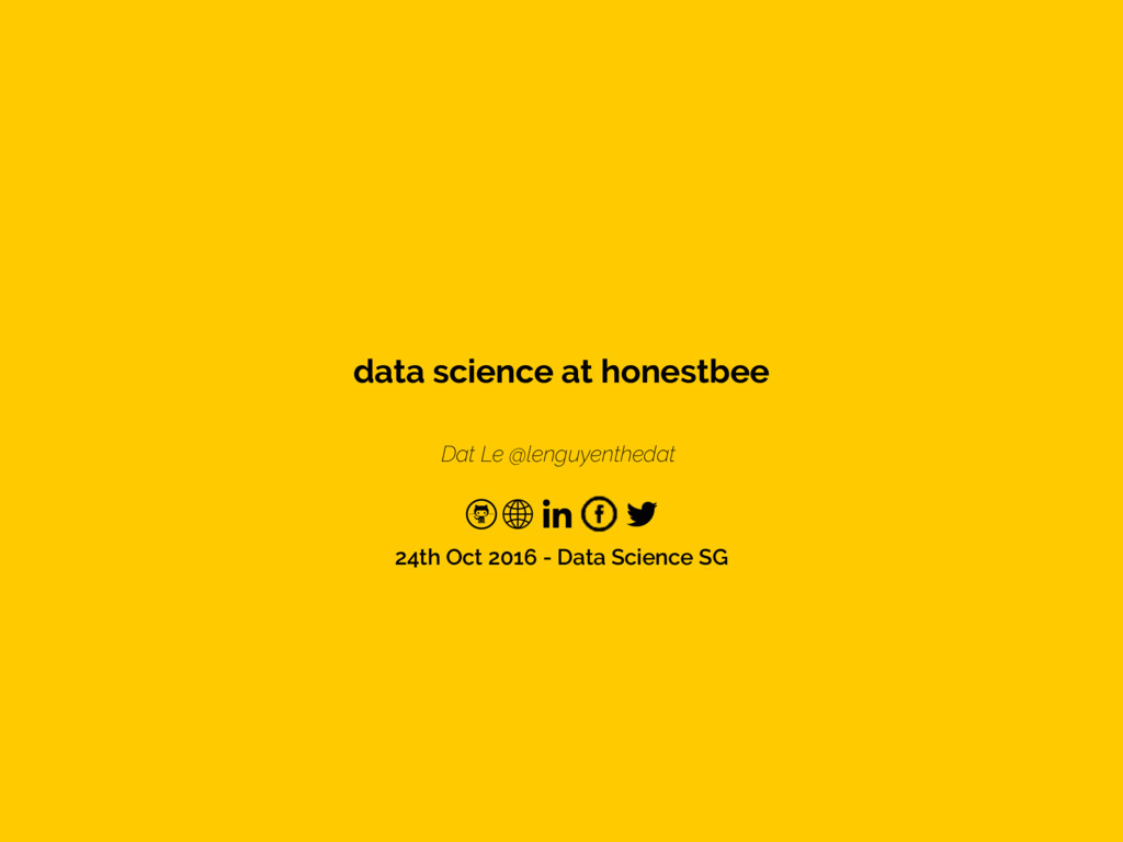 Dat Le @lenguyenthedat data science at honestbe...