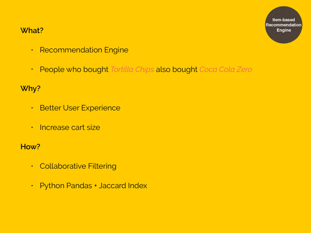 What? • Recommendation Engine • People who boug...