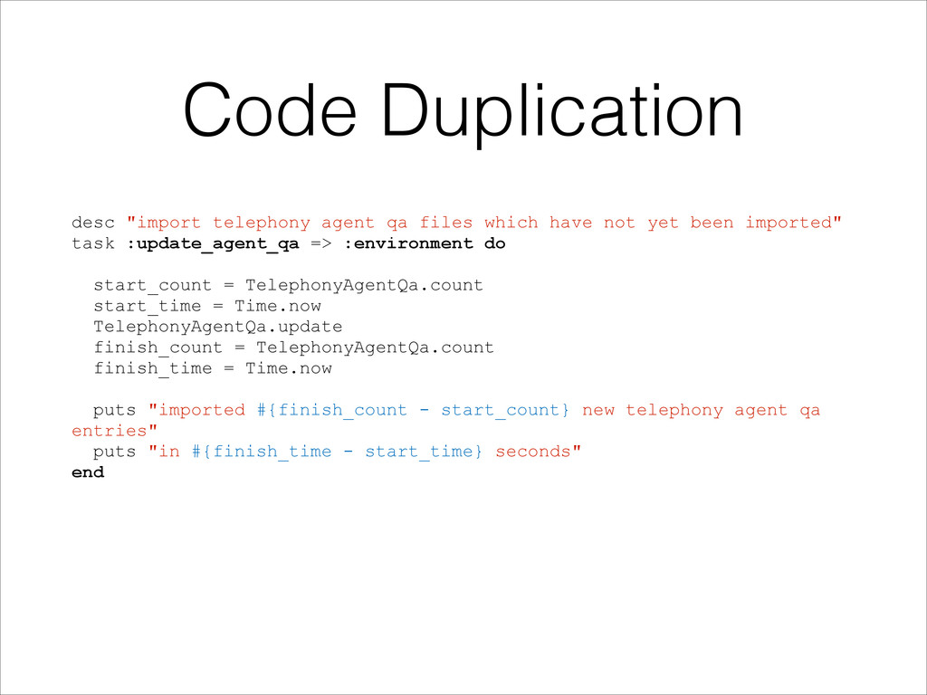 "Code Duplication desc ""import telephony agent q..."