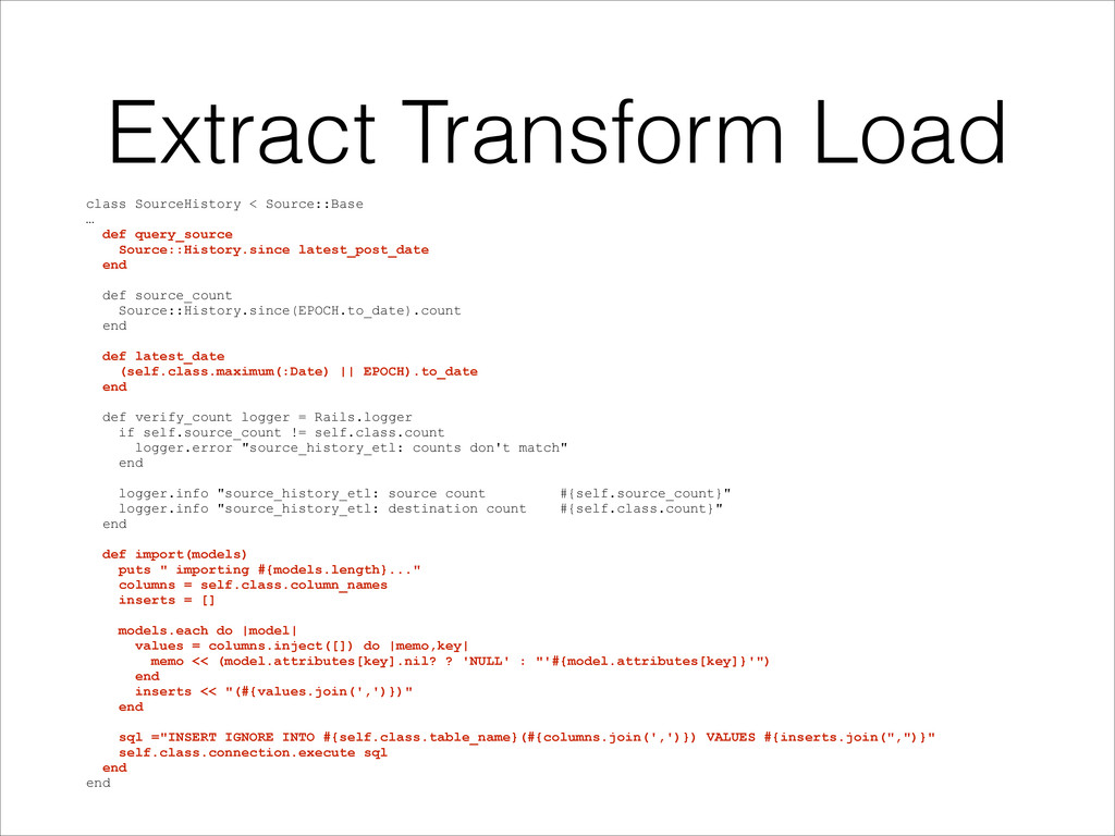 Extract Transform Load class SourceHistory < So...