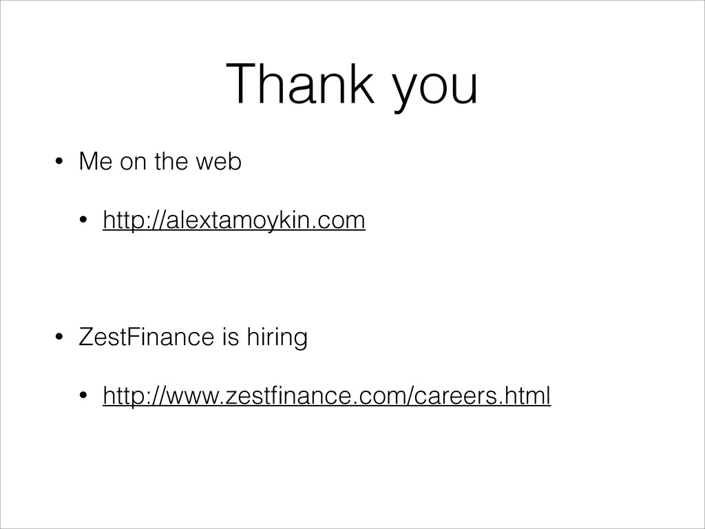 Thank you • Me on the web • http://alextamoykin...