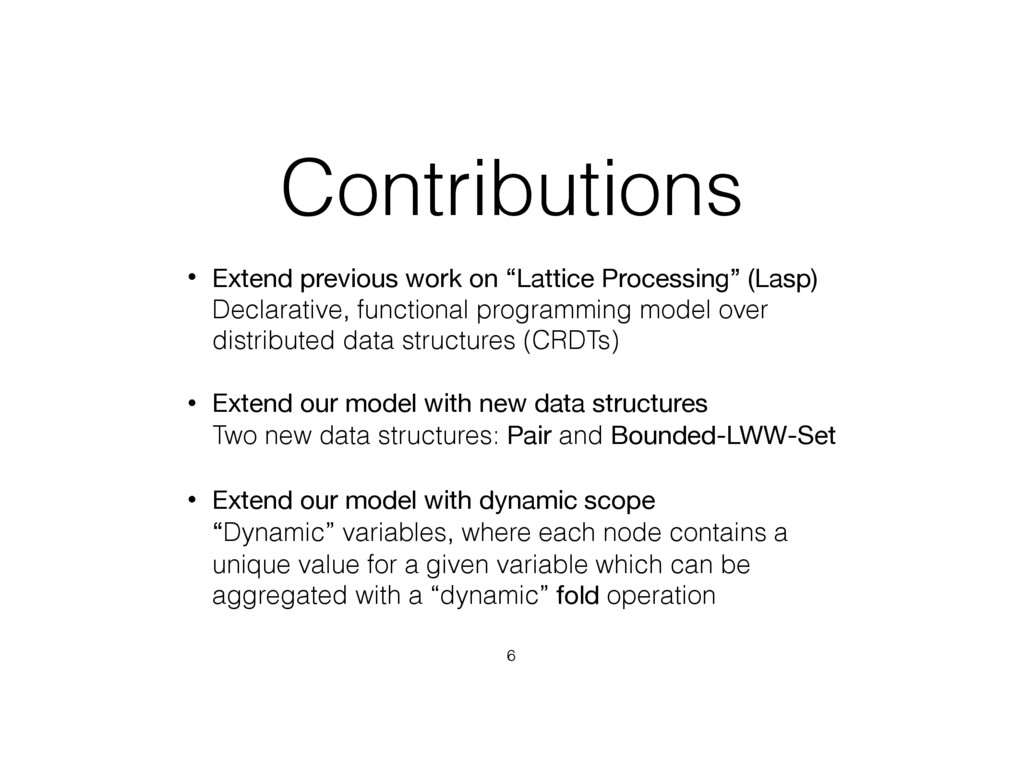 """Contributions • Extend previous work on """"Lattic..."""