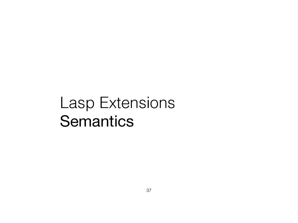 Lasp Extensions Semantics 37