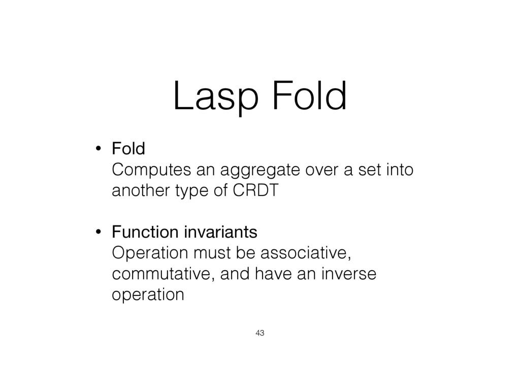 Lasp Fold • Fold Computes an aggregate over a ...