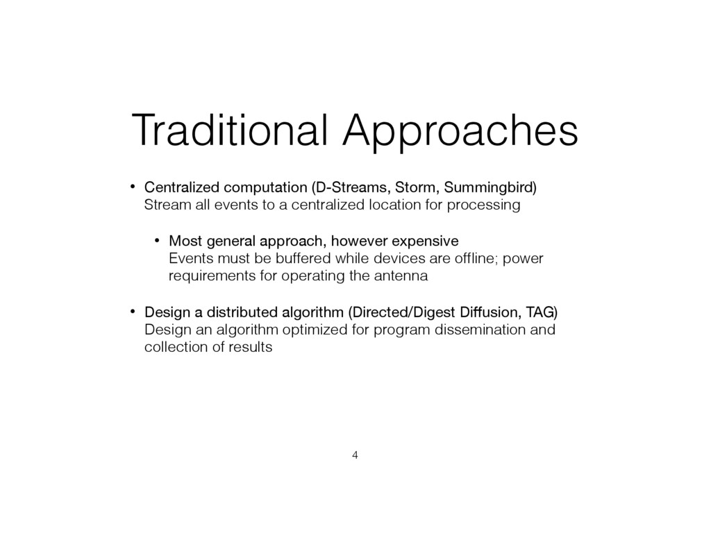 Traditional Approaches • Centralized computatio...