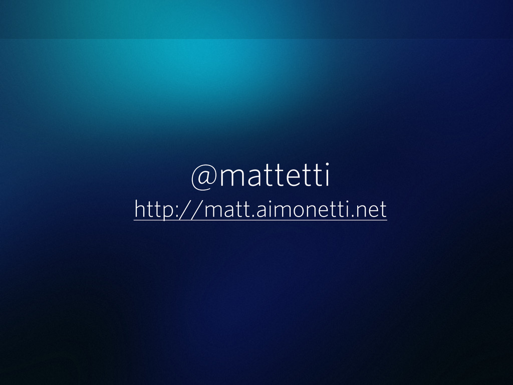 @mattetti http://matt.aimonetti.net