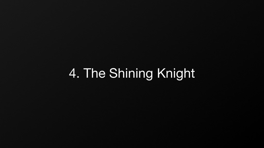 4. The Shining Knight