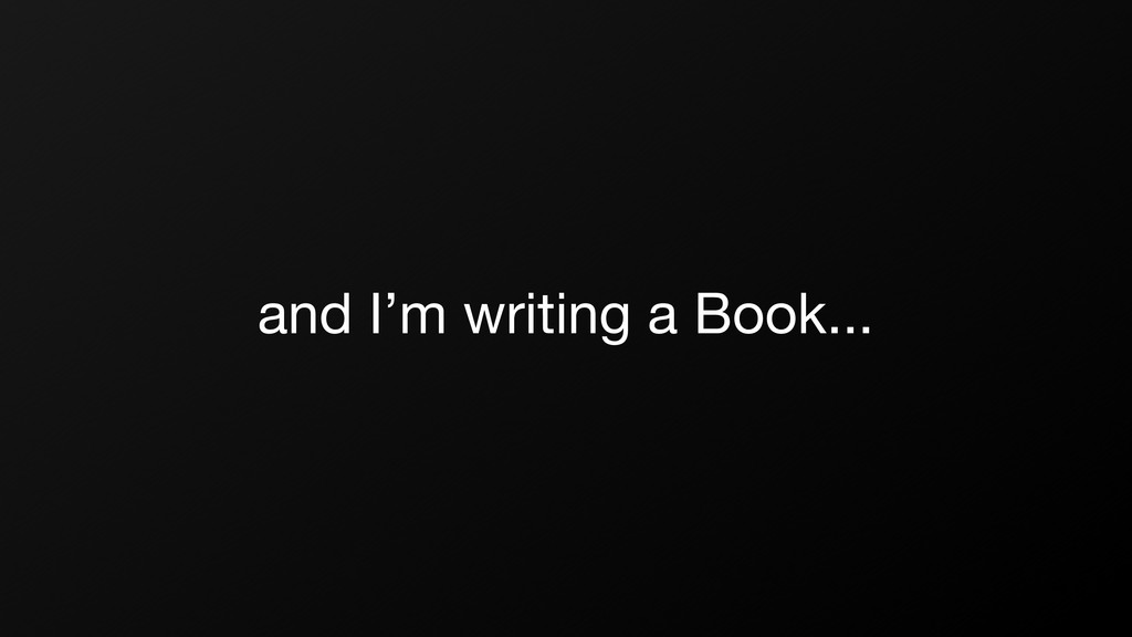 and I'm writing a Book...