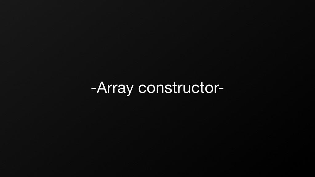 -Array constructor-