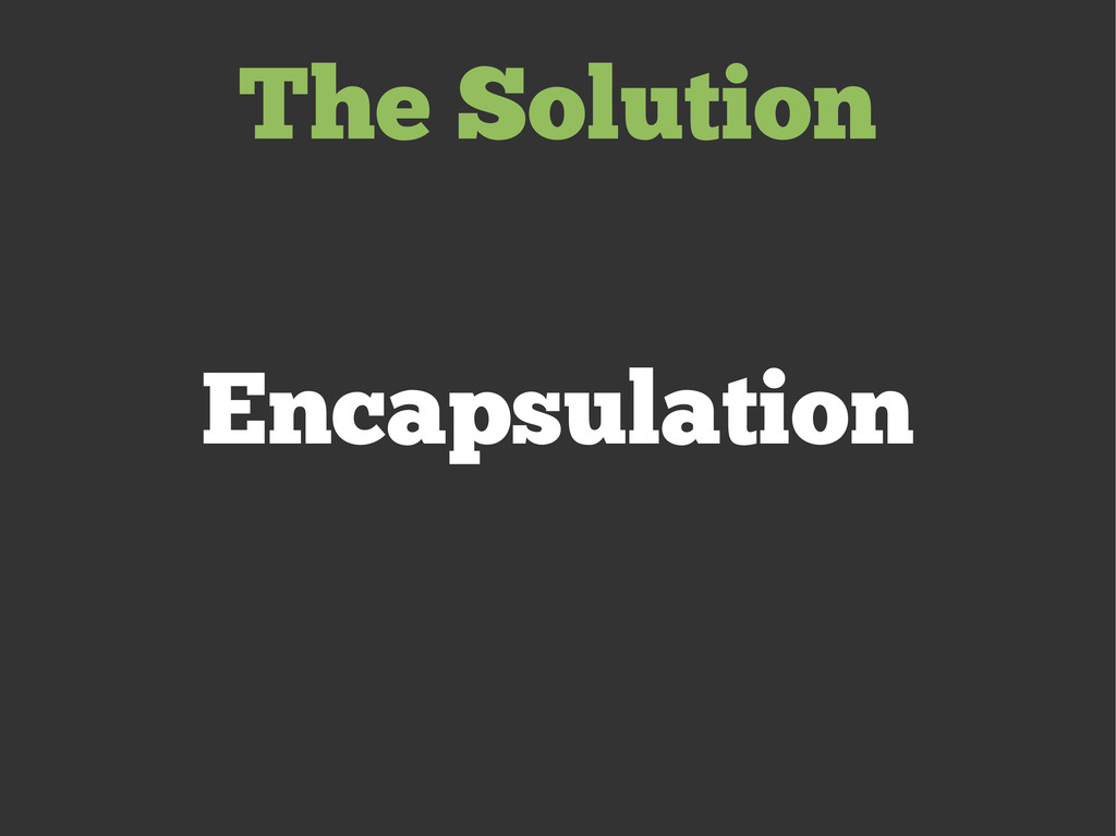 The Solution Encapsulation