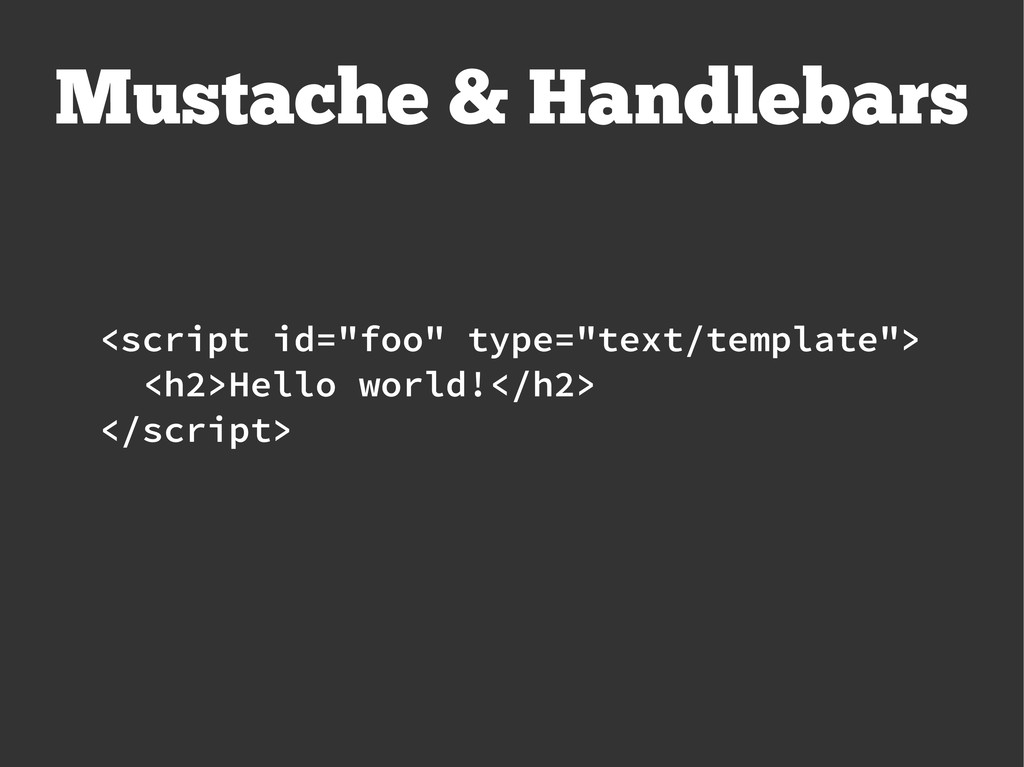 "Mustache & Handlebars <script id=""foo"" type=""te..."