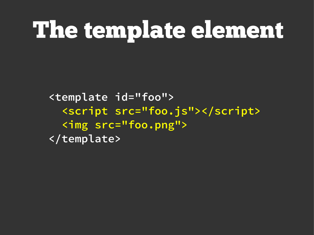 "The template element <template id=""foo""> <scrip..."