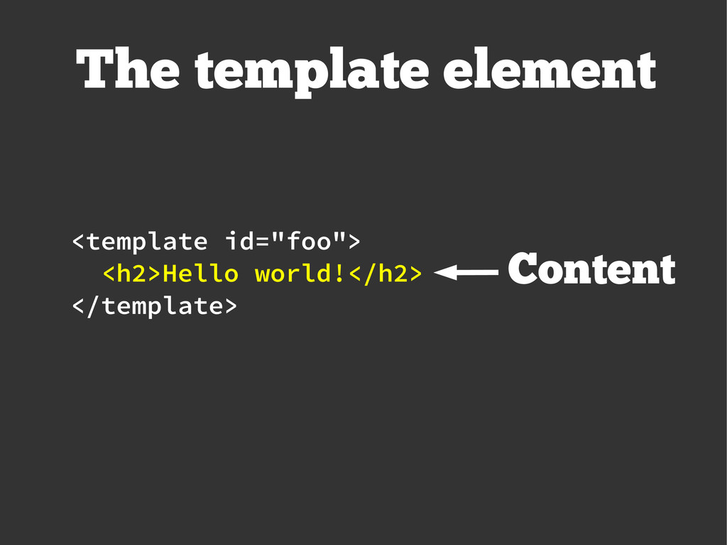 "The template element <template id=""foo""> <h2>He..."