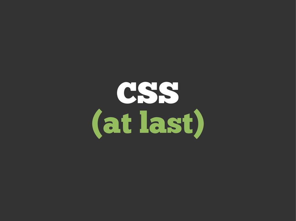 CSS (at last)