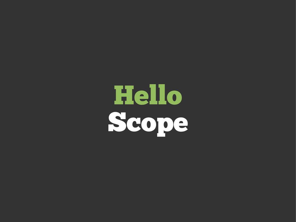 Hello Scope