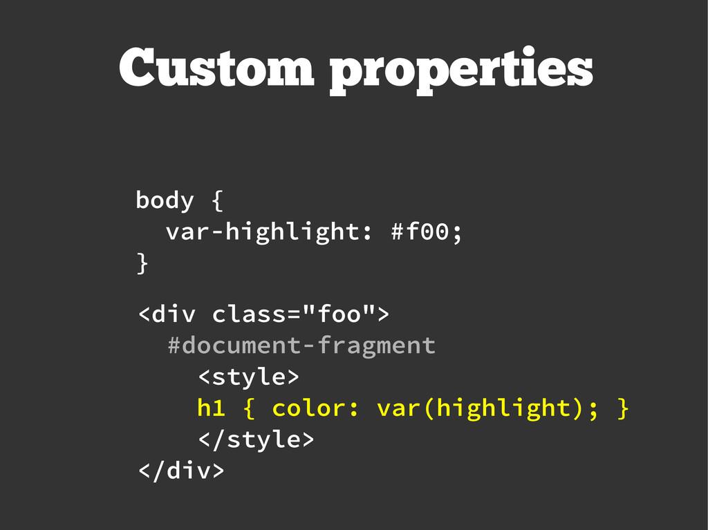 "Custom properties <div class=""foo""> #document-f..."