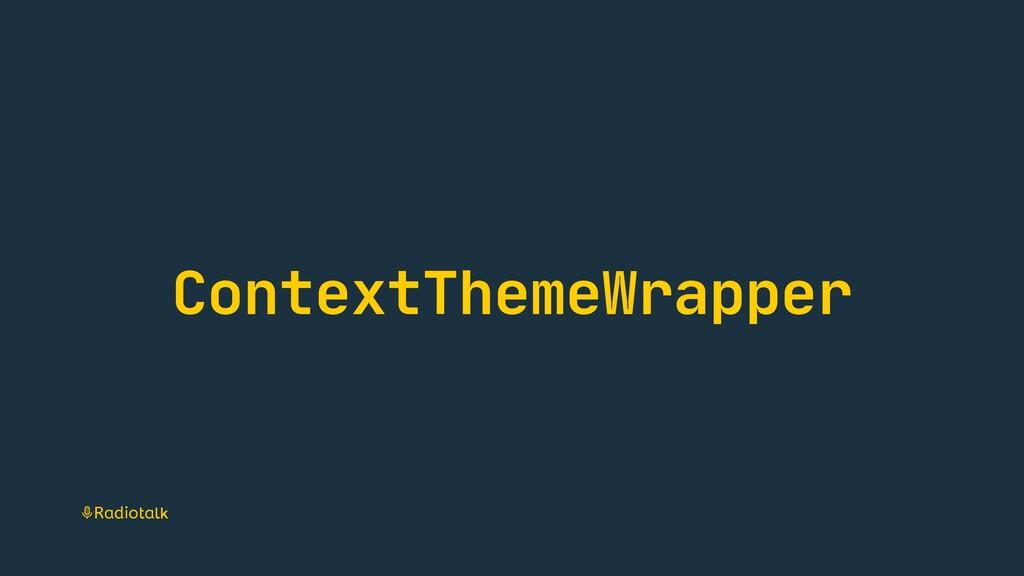 ContextThemeWrapper