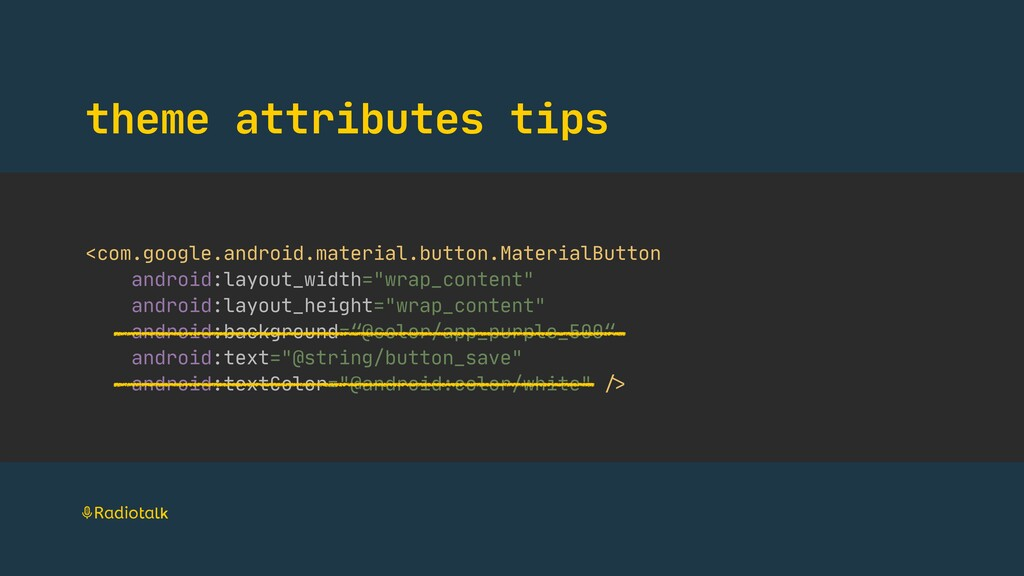 theme attributes tips <com.google.android.mater...