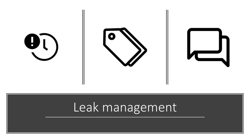Leak management