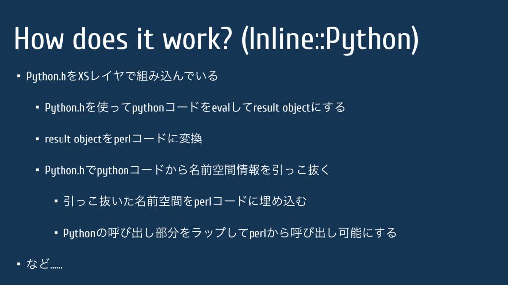 How does it work? (Inline::Python) • Python.hΛX...