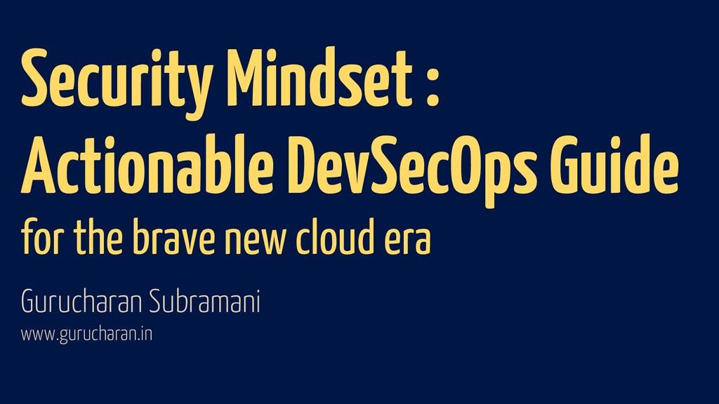 Security Mindset : Actionable DevSecOps Guide f...