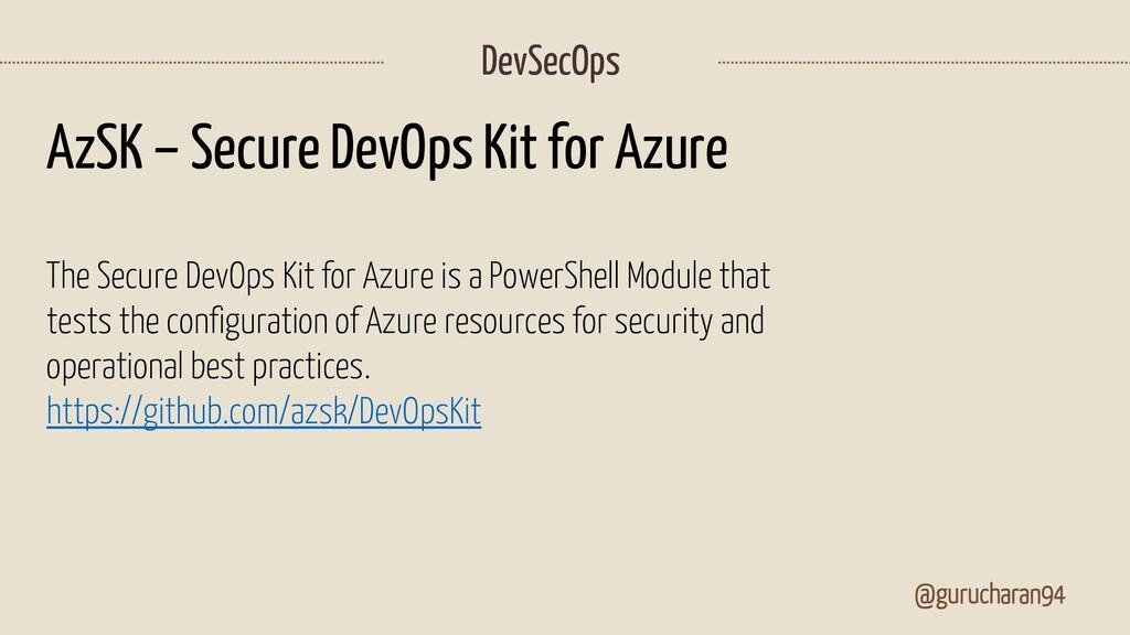 @gurucharan94 DevSecOps AzSK – Secure DevOps Ki...