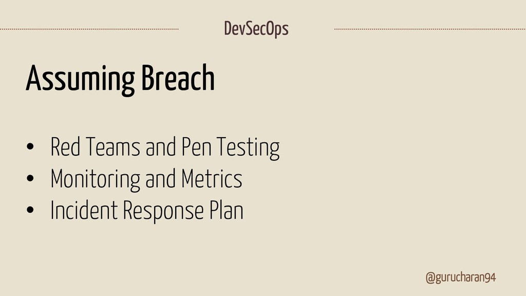 @gurucharan94 DevSecOps Assuming Breach • Red T...