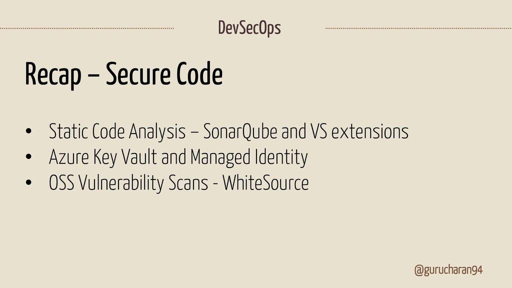 @gurucharan94 DevSecOps Recap – Secure Code • S...