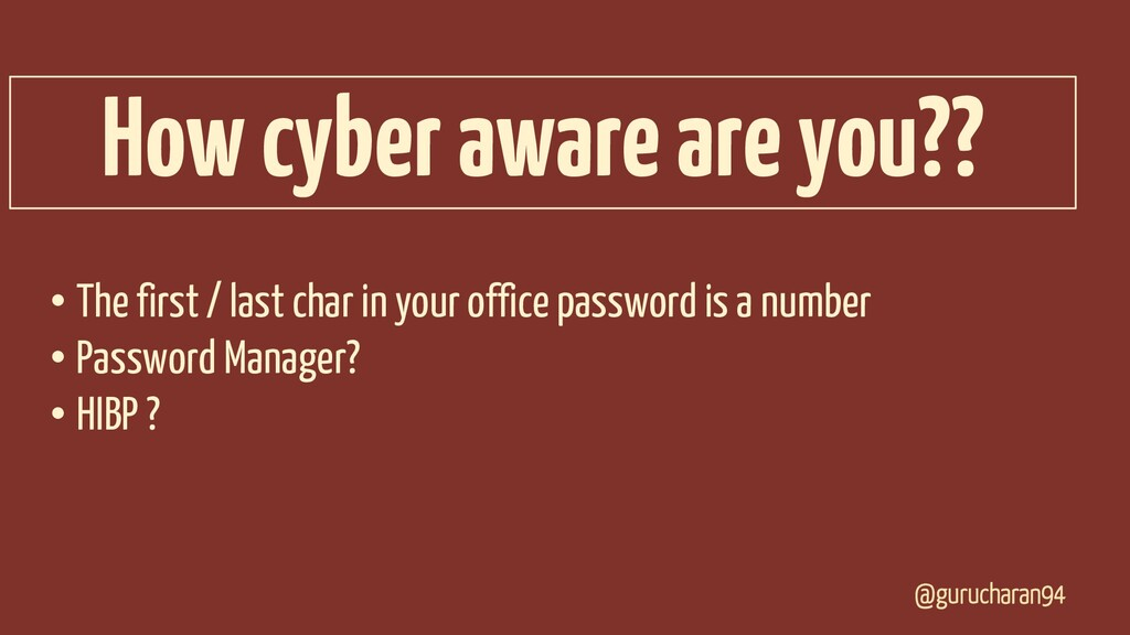@gurucharan94 How cyber aware are you?? • The f...