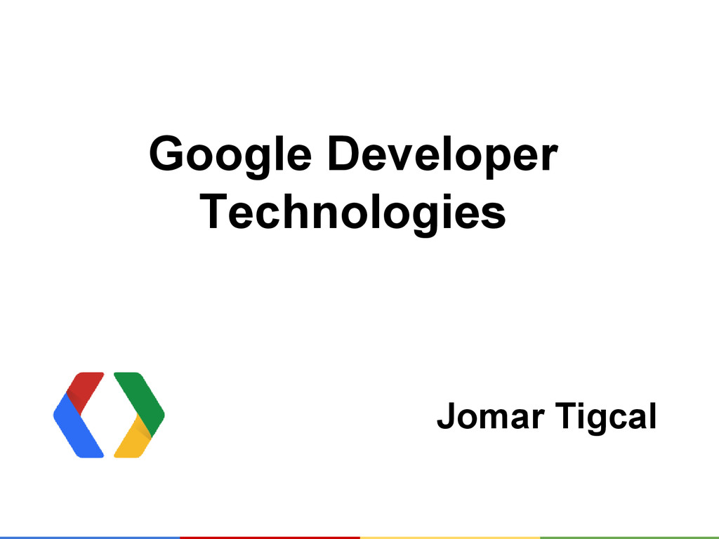 Google Developer Technologies Jomar Tigcal