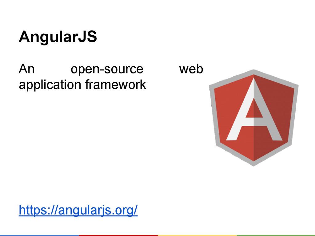 AngularJS An open-source web application framew...